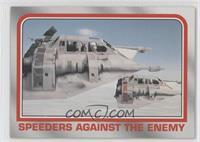 Speeders against the enemy