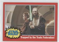Trapped by the Trade Federation!