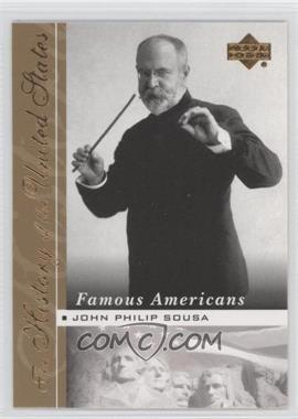 2004 Upper Deck The History of the United States - Famous Americans #FA-4 - John Philip Sousa