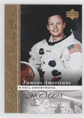 2004 Upper Deck The History of the United States Famous Americans #FA-1 - Neil Armstrong