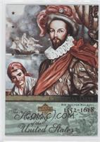 Colonial Days - Sir Walter Raleigh