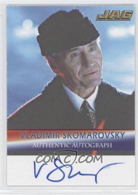 2006 TK Legacy JAG Premiere Edition - Signature Series Autographs #A27 - Vladimir Skomarovsky