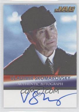 2006 TK Legacy JAG Premiere Edition Signature Series Autographs #A27 - Vladimir Skomarovsky