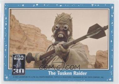 2007 Topps Star Wars 30th Anniversary [???] #NoN - The Tusken Raider