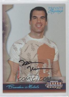 2008 Donruss Americana II - Private Signings Autographs #142 - Brandon Molale /250