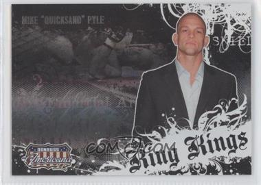 2008 Donruss Americana II Ring Kings #RK-MP - Mike Pyle /500
