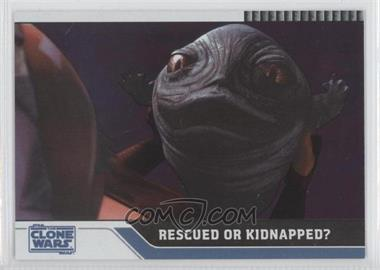2008 Topps Star Wars: The Clone Wars Foil #48 - Rescued or Kidnapped? /205