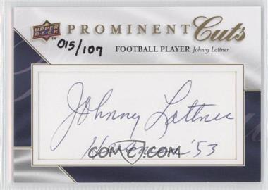2009 Upper Deck Prominent Cuts Cut Signatures #PC-LAT - Johnny Lattner /107