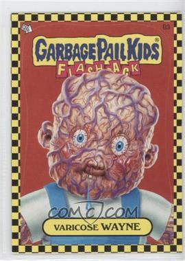 2010 Topps Garbage Pail Kids Flashback - [???] #B3 - Varicose Wayne