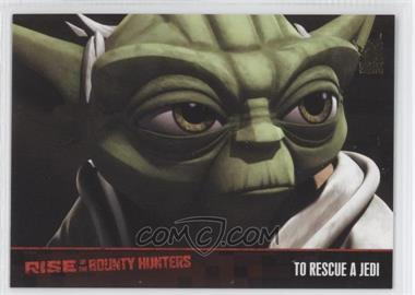 2010 Topps Star Wars: Clone Wars Rise of the Bounty Hunters Foil Stamp #35 - To Rescue a Jedi /100