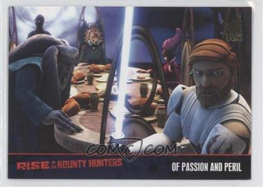 2010 Topps Star Wars: Clone Wars Rise of the Bounty Hunters Foil Stamp #51 - Of Passion and Peril /100