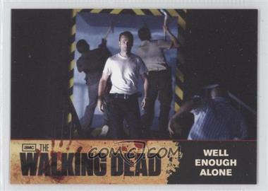 2011 Cryptozoic The Walking Dead Season 1 - Checklist #74 - Well Enough Alone