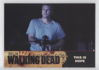 2011 Cryptozoic The Walking Dead Season 1 [???] #67 - This is Hope