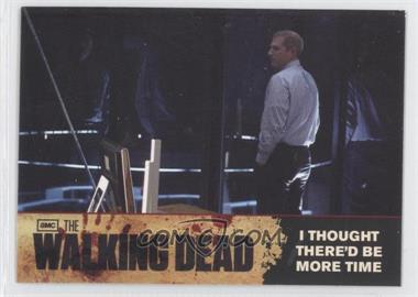 2011 Cryptozoic The Walking Dead Season 1 [???] #71 - I Thought there'd be more Time