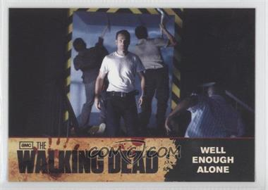 2011 Cryptozoic The Walking Dead Season 1 [???] #74 - Well Enough Alone