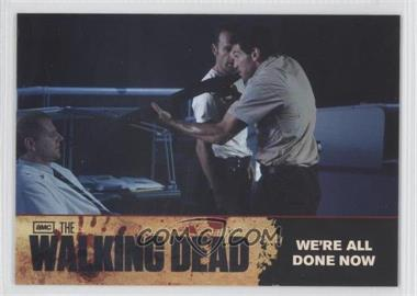 2011 Cryptozoic The Walking Dead Season 1 [???] #75 - We're All Done Now