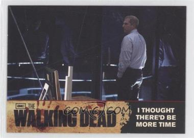 2011 Cryptozoic The Walking Dead Season 1 Checklist #71 - I Thought there'd be more Time