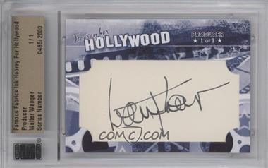 2011 Famous Fabrics Ink Hooray For Hollywood - Cut Signatures #WAWA - Walter Wanger /1 [BGS/JSA Certified Auto]