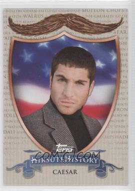 2011 Topps American Pie Hirsute History #HH-10 - Caesar