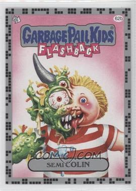 2011 Topps Garbage Pail Kids Flashback Series 2 - [Base] - Silver #62b - Semi Colin