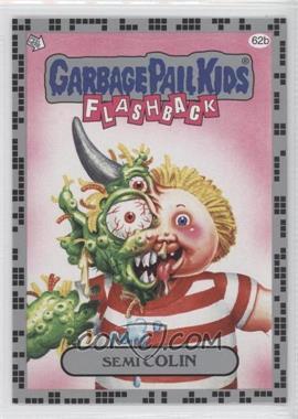 2011 Topps Garbage Pail Kids Flashback Series 2 Silver #62b - Semi Colin