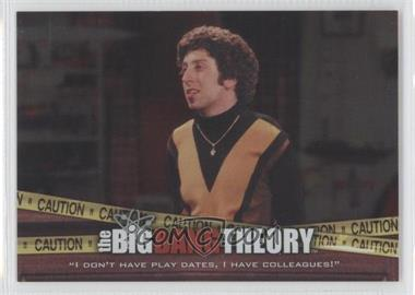 """2012 Cryptozoic The Big Bang Theory Seasons 3 & 4 - The Elevator #E-07 - """"I Don't Have Play Dates, I Have Colleagues!"""""""