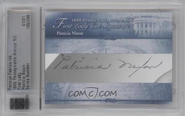 2012 Famous Fabrics Ink 1600 Pennsylvania Avenue NW First Lady Cut Signature #195 - Patricia Nixon /1