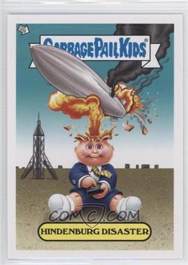 2012 Topps Garbage Pail Kids Brand New Series 1 - Adam Bomb Through History #8 - Hindenburg Disaster