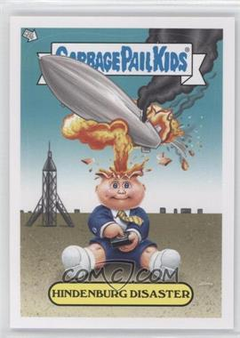 2012 Topps Garbage Pail Kids Brand New Series 1 Adam Bomb Through History #8 - Hindenburg Disaster