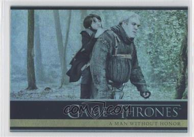 2013 Rittenhouse Game of Thrones Season 2 Foil #19 - A Man Without Honor