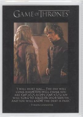 2013 Rittenhouse Game of Thrones Season 2 The Quotable Game of Thrones #Q13 - I will hurt you....