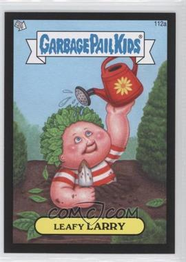 2013 Topps Garbage Pail Kids Brand-New Series 2 Black #112a - Leafy Larry