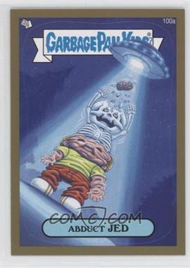 2013 Topps Garbage Pail Kids Brand-New Series 2 Gold #100 - Abduct Jed