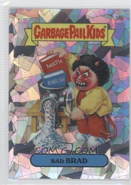 2013 Topps Garbage Pail Kids Chrome Atomic Refractor #18b - Bad Brad