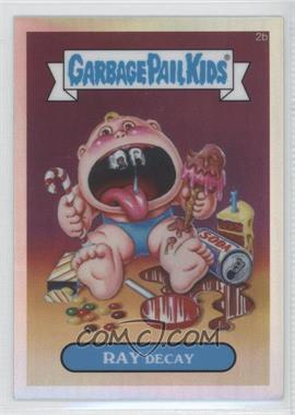 2013 Topps Garbage Pail Kids Chrome Refractor #2b - Ray Decay