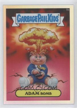 2013 Topps Garbage Pail Kids Chrome Refractor #8a - Adam Bomb