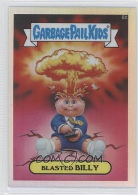 2013 Topps Garbage Pail Kids Chrome Refractor #8b - Blasted Billy (Checklist)