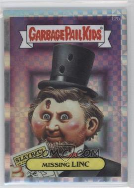 2013 Topps Garbage Pail Kids Chrome X-Fractor #2b - Missing Linc