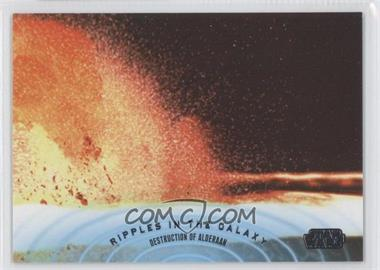 2013 Topps Star Wars Galactic Files Series 2 Ripples in the Galaxy #RG-5 - Destruction of Alderaan