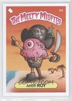 Ahoy Roy (The Melty Misfits)