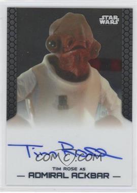 2014 Topps Star Wars Chrome Perspectives - Autographs #TIRO - Tim Rose as Admiral Ackbar