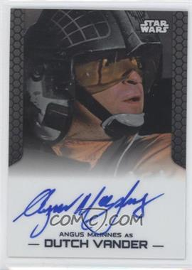 2014 Topps Star Wars Chrome Perspectives Autographs #ANMA - Angus MacInnes as Dutch Vander