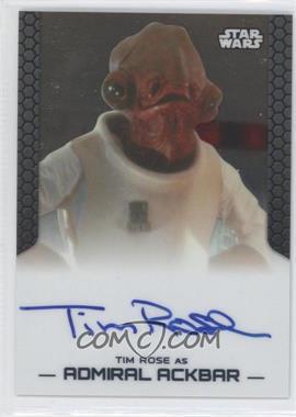 2014 Topps Star Wars Chrome Perspectives Autographs #TIRO - Tim Rose as Admiral Ackbar