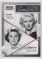 Ingrid Bergman, Lana Turner
