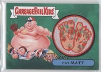 Fat Matt