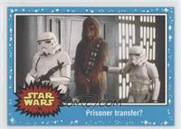A New Hope - Prisoner transfer?