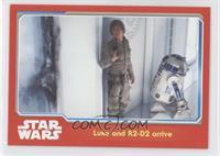 Luke and R2-D2 arrive