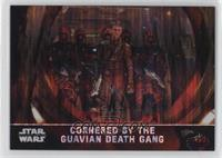 Cornered bt the Guavian Death Gang /10