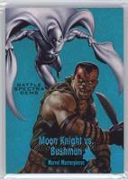 Bushman vs. Moon Knight /99