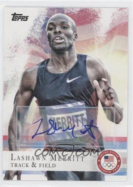 2012 Topps U.S. Olympic Team and Olympic Hopefuls - [Base] - Autographs [Autographed] #22 - LaShawn Merritt